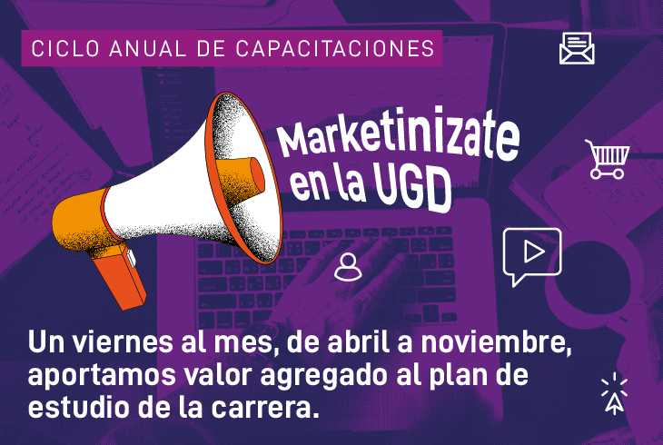 Marketinizate en la UGD, ciclo anual de capacitaciones.
